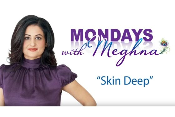 Mondays With Meghna – Skin Deep (Season 1 – Episode 1)