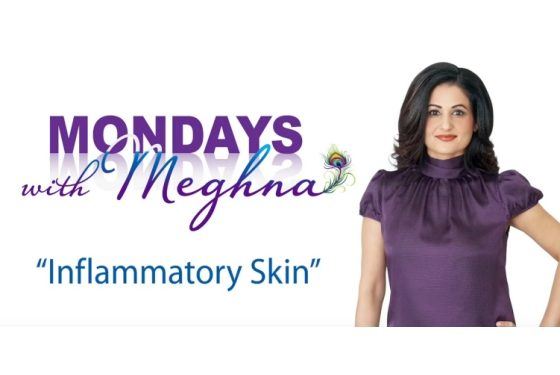 Mondays With Meghna – Inflammatory Skin ( Season 1 – Episode 2)