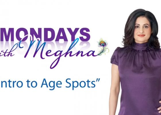 Mondays with Meghna – Intro to Age Spots (Season 1 – Episode 9)